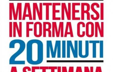 Mantenersi In Forma Con 20 Minuti A Settimana